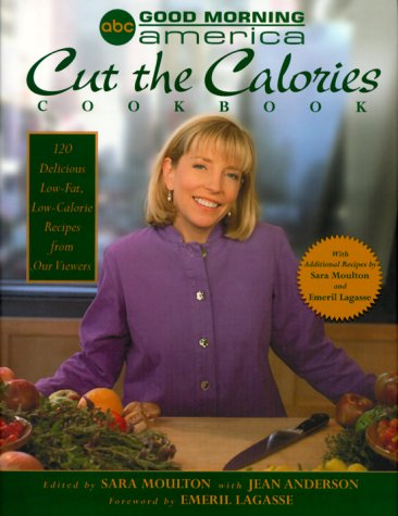 Good Morning America Cut the Calories Cookbook: Jean Anderson, Sara