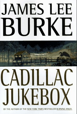 Cadillac Jukebox (Dave Robicheaux Mysteries): Burke, James Lee