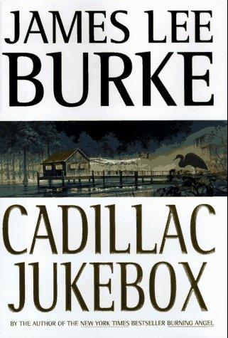 Cadillac Jukebox: James Lee Burke