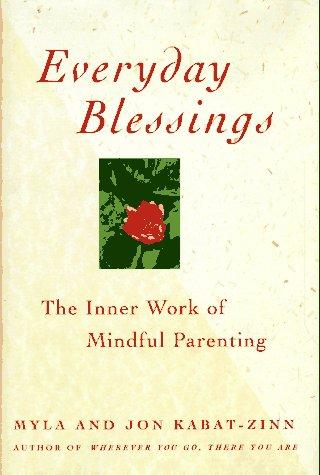 9780786861767: Everyday Blessings: Inner Work of Mindful Parenting