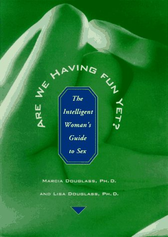 9780786861972: Are We Having Fun Yet?: The Intelligent Woman's Guide to Sex