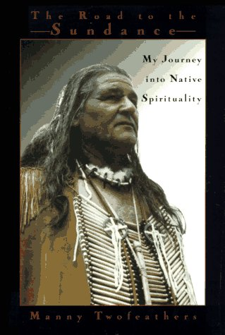 9780786862153: Road to the Sundance: My Journey Into Native Spirituality