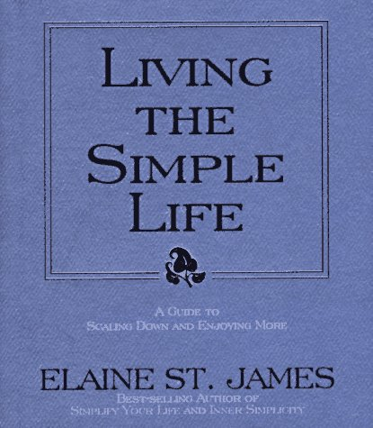 9780786862191: Living the Simple Life: A Guide to Scaling Down and Enjoying More
