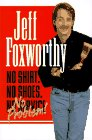 No Shirt, No Shoes, No Problem!: Foxworthy, Jeff