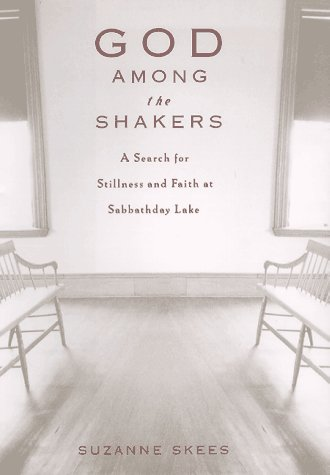9780786862375: God Among the Shakers: The Search for Stillness and Faith at Sabbathday Lake