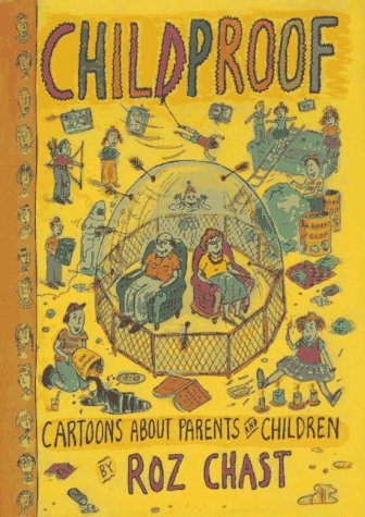 Childproof: Cartoons About Parents and Children: Roz Chast
