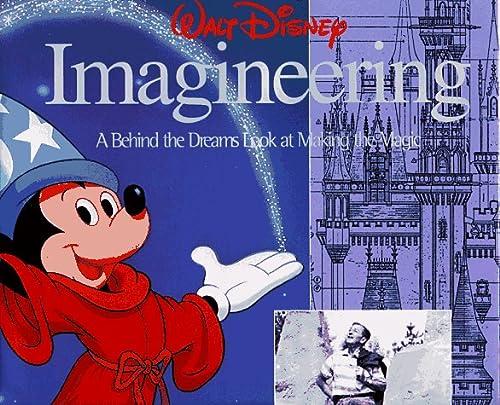 9780786862467: Walt Disney Imagineering: A Behind the Dreams Look at Making the Magic Real