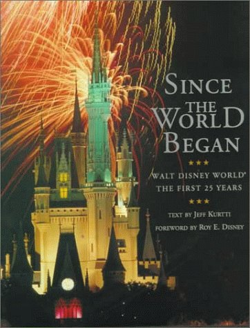 9780786862481: SINCE THE WORLD BEGAN: WALT DISNEY WORLD: THE FIRST 25 YEARS