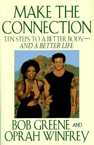 9780786862566: Make the Connection: Ten Steps to a Better Body - and a Better Life