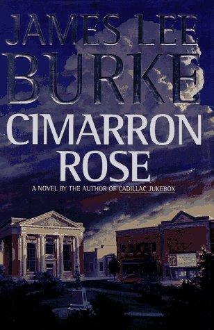 Cimarron Rose: James Lee Burke
