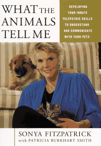 9780786862597: What the Animals Tell Me: Developing Your Innate Telepathic Skills