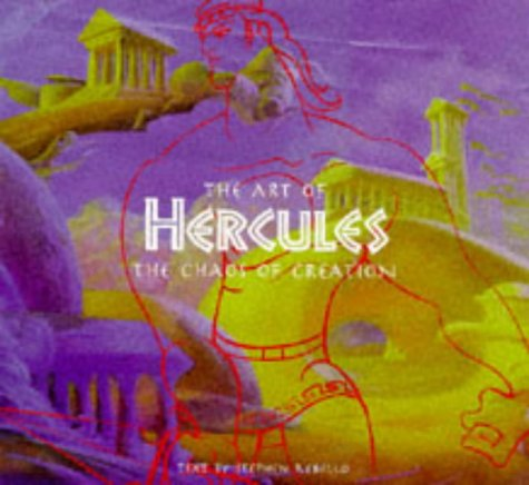 THE ART OF HERCULES: THE CHAOS OF CREATION: Rebello, Stephen and Healey, Jane