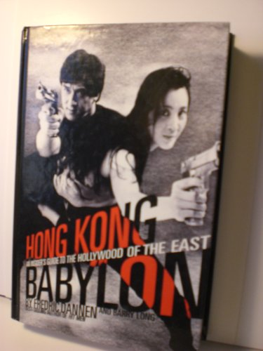 Hong Kong Babylon: An Insider's Guide to the Hollywood of the East: Long, Barry