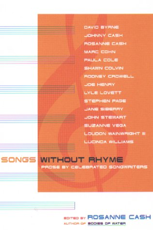 Songs Without Rhyme: Prose By Celebrated Songwriters (0786862777) by Rosanne Cash