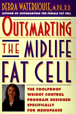 9780786862849: Outsmarting the Midlife Fat Cell: Winning Weight Control Strategies for Women over 35 to Stay Fit Through Menopause