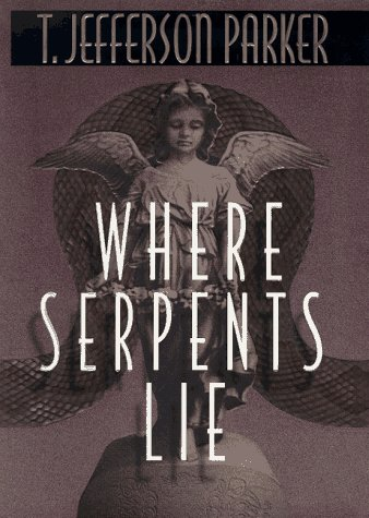 Where Serpents Lie: Parker, T. Jefferson