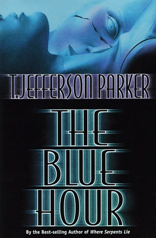 The Blue Hour: Parker, T. Jefferson