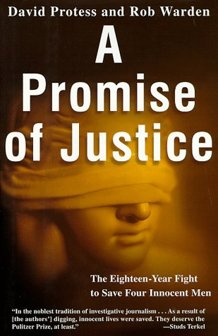 A Promise of Justice: Protess, David; Warden, Rob