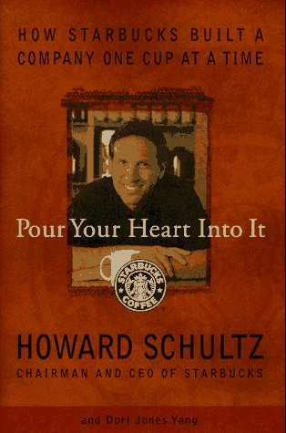 9780786863150: Pour Your Hearth into It: How Starbucks Built a Company: How Starbooks Built a Company