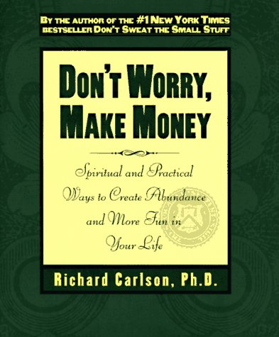 9780786863211: Don't Worry, Make Money: Spiritual & Practical Ways to Create Abundance and More Fun in Your Life