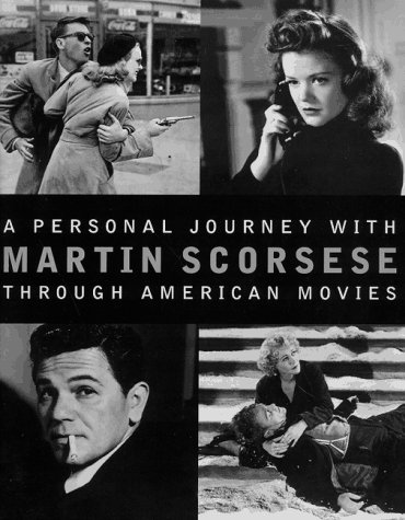 A Personal Journey with Martin Scorsese Through American Movies: Scorsese, Martin; Wilson, Michael ...