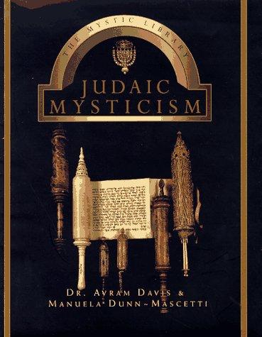 Judaic Mysticism (Mystic Library): Dunn-Mascetti, Manuela, Davis, Avram