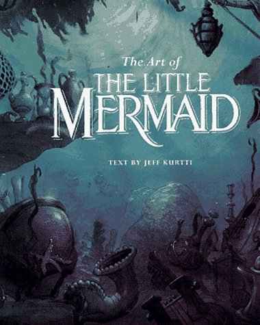The Art of the Little Mermaid: A Disney Miniature: Kurtti, Jeff