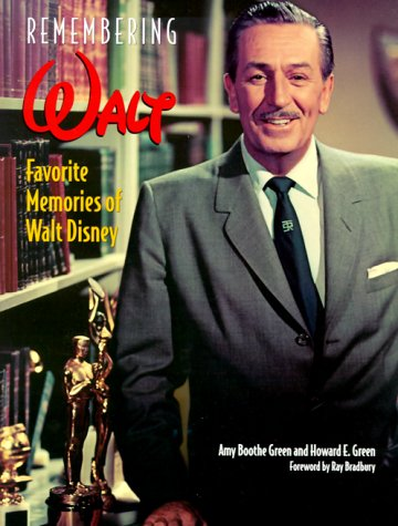 Remembering Walt: Favorite Memories of Walt Disney: Green, Howard E., Green, Amy Boothe