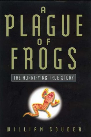 9780786863600: A Plague of Frogs : The Horrifying True Story