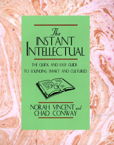 9780786863761: Instant Intellectual: The Quick & Easy Guide to Sounding Smart and Cultured