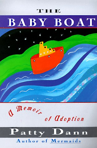 Baby Boat: A Memoir of Adoption: Dann, Patty