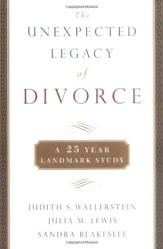 Unexpected legacy of divorce, The: A 25 year landmark study