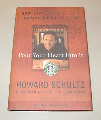 9780786863976: Pour Your Heart Into It: How Starbucks Built a Company One Cup at a Time