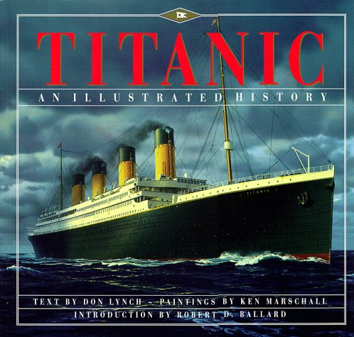 9780786864010: Titanic: An Illustrated History