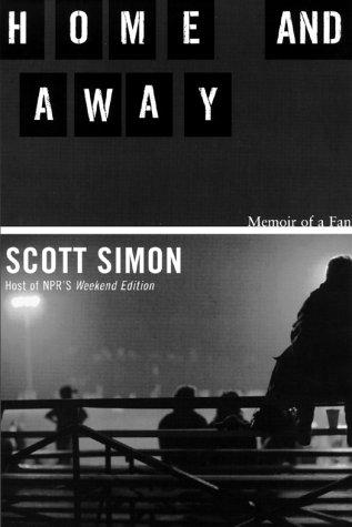 Home and Away: Memoir of a Fan: Simon, Scott