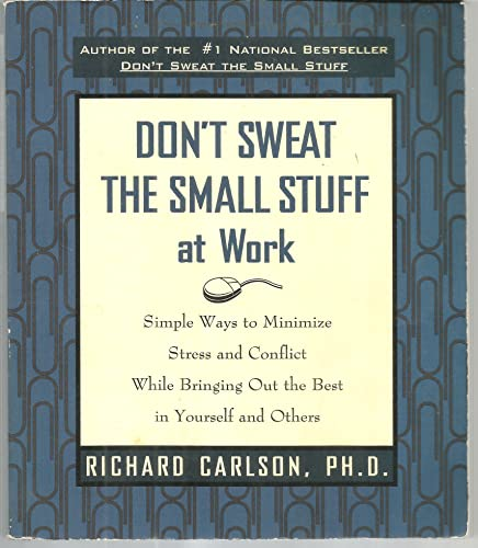 9780786864249: Don't Sweat the Small Stuff... and It's All Small Stuff: Simple Ways to Keep the Little Things from Taking Over Your Life