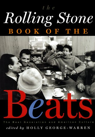 The Rolling Stone Book of the Beats: Holly George-Warren