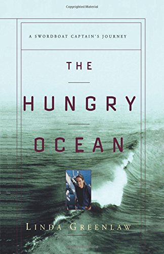 The Hungry Ocean: A Swordboat Captain's Journey: Greenlaw, Linda