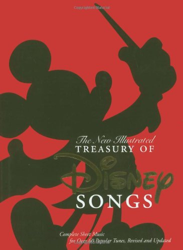 The New Illustrated Treasury of Disney Songs: Complete Sheet Music for Over 60 Popular Tunes: ...