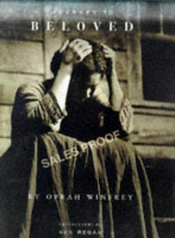 Journey to Beloved: Winfrey, Oprah; Regan,