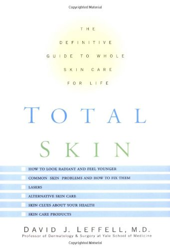 9780786865048: Total Skin: The Definitive Guide to Whole Skin Care for Life