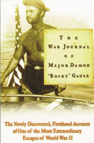 "The War Journal Od Major Damon ""Rocky"" Gause: Gause, Major Damon"