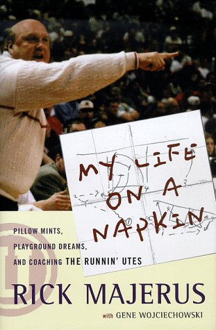 9780786865277: My Life on a Napkin: Pillow Mints, Playground Dreams, and Coaching the Runnin' Utes