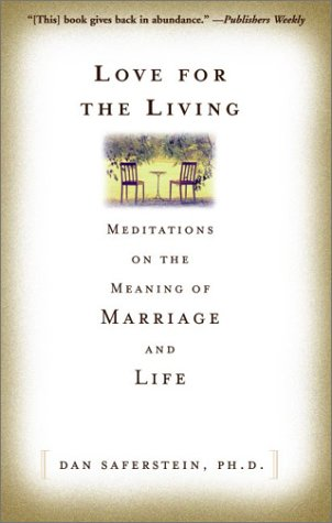 9780786865307: Love for the Living : Meditations on the Meaning of Marriage and Life