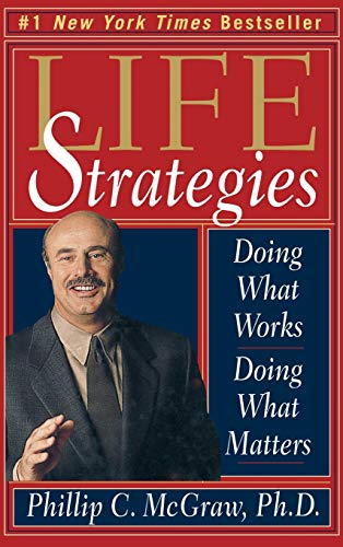 9780786865482: Life Strategies: Doing What Works, Doing What Matters