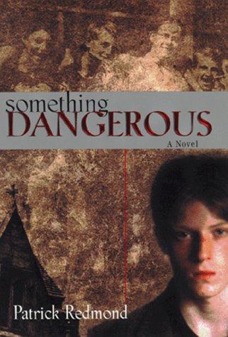 Something Dangerous: A Novel: Patrick Redmond