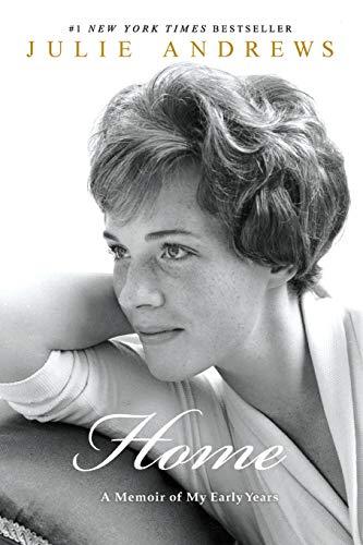 Home: A Memoir of My Early Years: Andrews, Julie