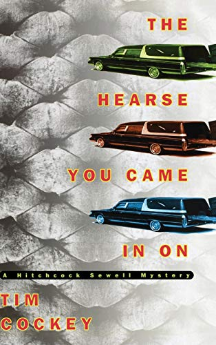 The Hearse You Came in On, a Hitchcock Sewell Mystery: Tim Cockey