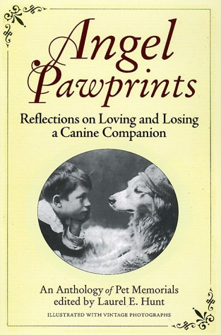9780786865772: Angel Pawprints: Reflections on Loving and Losing a Canine Companion--an Anthology of Pet Memorials