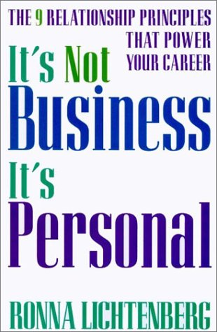 9780786865949: It's Not Business, It's Personal: The 9 Relationship Principles That Power Your Career